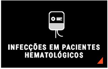 INFEC��ES EM PACIENTES HEMATOL�GICOS