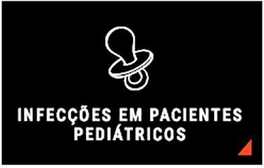 INFEC��ES EM PACIENTES PEDI�TRICOS
